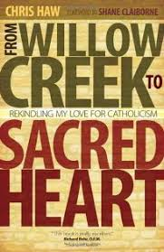 From Willow Creek to Sacred Heart: Rekindling my love for Catholicism - Foreword by Shane Claiborne
