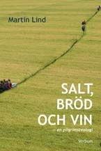 Salt, bröd och vin: En pilgrimsteologi