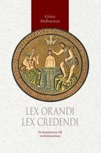 Lex orandi, lex credendi: En kommentar till trosbekännelsen