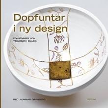 Dopfuntar i ny design : Konstnärer och teologer i dialog