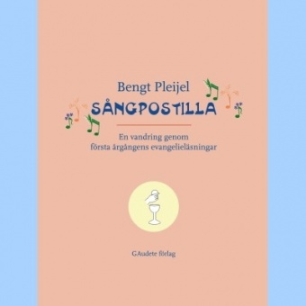Sångpostilla: en vandring genom första årgångens evangelieläsningar