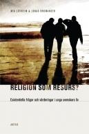 Religion som resurs: Existentiella frågor och värderingar i unga svenskars liv