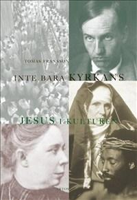 Inte bara kyrkans: Jesus i kulturen