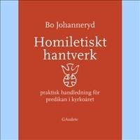 Homiletiskt hantverk - praktisk handledning för predikan i kyrkoåret