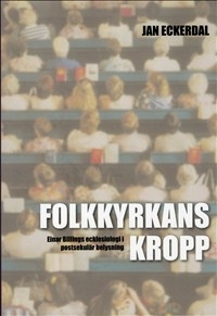 Folkkyrkans kropp: Einar Billings ecklesiologi i postsekulär belysning
