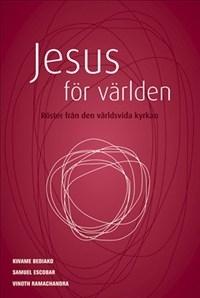 Jesus för världen. Röster från den världsvida kyrkan
