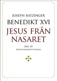 Jesus från Nasaret: Del III: Barndomsberättelserna