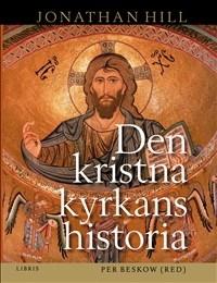 Den kristna kyrkans historia - Svensk bearbetning av Per Beskow