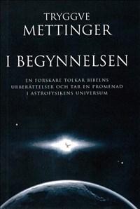 I begynnelsen: En forskare tolkar Bibelns underberättelser och tar en promenad i astrofysikens universum