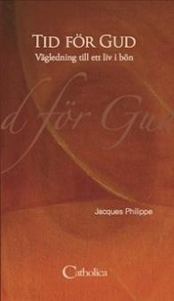 Tid för Gud: Vägledning till ett liv i bön