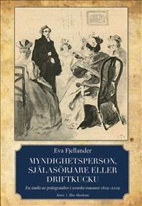 Myndighetsperson, själasörjare eller driftkucku: En studie av prästgestalter i svenska romaner 1809-2009