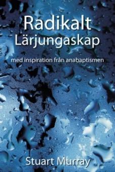 Radikalt Lärjungaskap: Med inspiration från anabaptismen