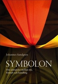 Symbolon: Om samspelet mellan tro, förnuft och handling