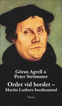 Ordet vid bordet - Martin Luthers bordsamtal