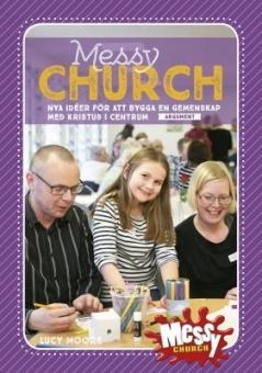 Messy Church: Nya idéer för att bygga en gemenskap med Kristus i centrum