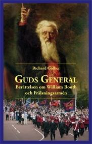 Guds General: Berättelsen om William Booth och Frälsningsarmén