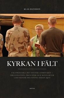 Kyrkan i fält : Fältpräster i det svenska försvaret