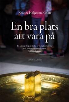 En bra plats att vara på: En antropologisk studie av mångfaldsarbetare och identitetsskapande inom Svenska kyrkan