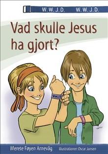 Vad skulle Jesus ha gjort? WWJD (inkl. WWDJ-armband)