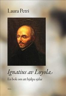Ignatius av Loyola - en bok om att hjälpa själar