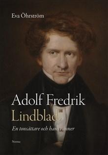 Adolf Fredrik Lindblad: en tonsättare och hans vänner