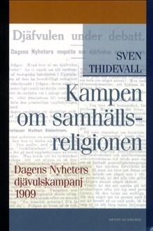 Kampen om samhällsreligionen: Dagens Nyheters djävulskampanj 1909