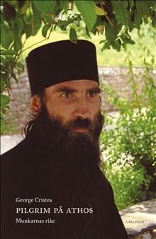 Pilgrim på Athos: Munkarnas rike