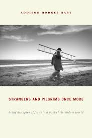 Strangers and Pilgrims Once More: being disciples of Jesus in a post-christendom world
