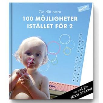 100 möjligheter istället för 2