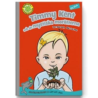Timmy Kent och de mystiska morötterna