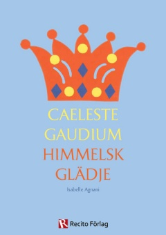 Caeleste Gaudium - Himmelsk glädje