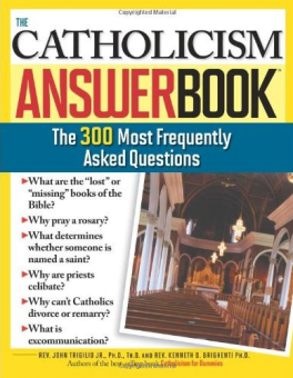 Catholicism answer book, the - 300 most