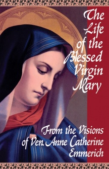 Life of the Blessed Virgin Mary -visions