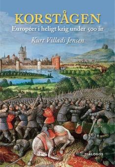 Korstågen – européer i heligt krig under 500 år