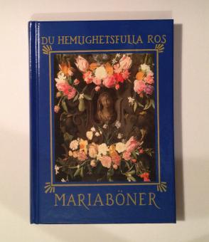 Du hemlighetsfulla ros – Mariaböner, från fornkyrkan till vår tid