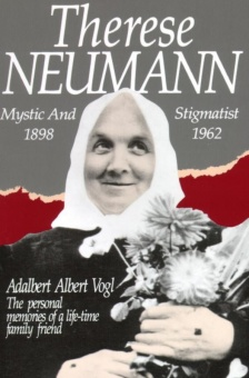 Therese Neumann: Mystic and Stigmatist (1898-1962)