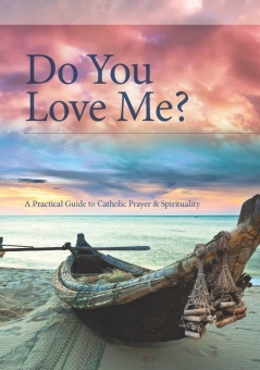 Do You Love Me? A Practical Guide to Personal and Shared Prayer (CTS)