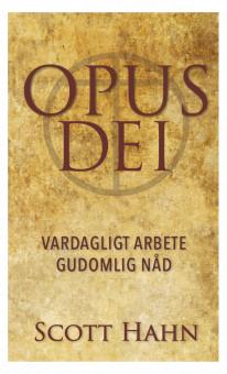 Opus Dei – Vardagligt arbete, gudomlig nåd