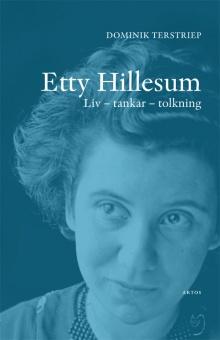 Etty Hillesum - Liv, tankar, tolkning