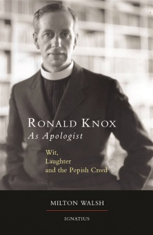 Ronald Knox as Apologist - Wit, Laughter and the Popish Creed