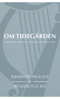 Om Tidegärden - Kommentarer till psalmer och cantica i laudes och vesper