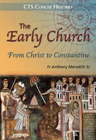 The Early Church - From Christ to Constantine (CTS)