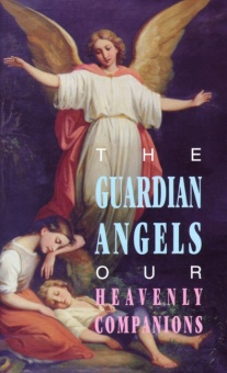 Guardian Angels - Our Heavenly Companions, The