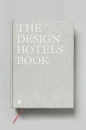 The Design Hotels Book 2018