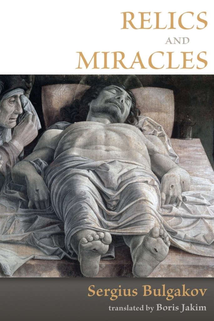 Relics and Miracles: Two Theological Essays