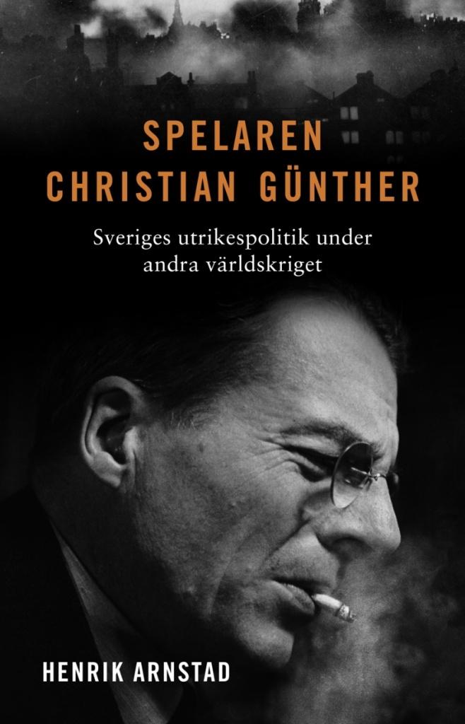 Spelaren Christian Günther - Sveriges utrikespolitik under andra världskriget