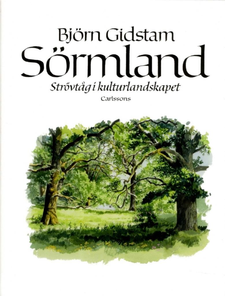 Sörmland: Strövtåg i kulturlandskap