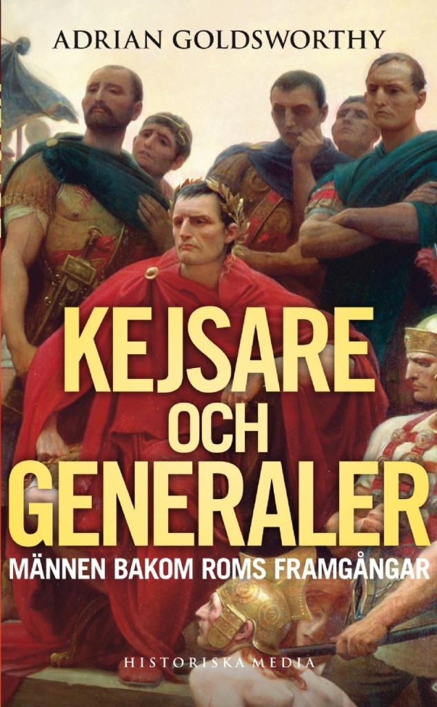 Kejsare och generaler: Männen bakom Roms framgång