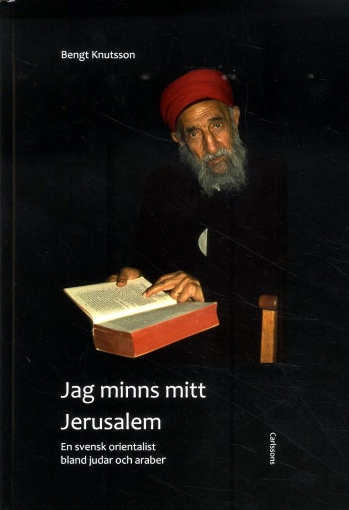 Jag minns mitt Jerusalem: En svensk orientalist bland judar och araber