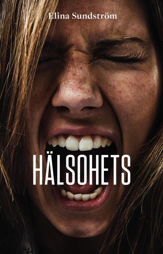 Hälsohets: En bok om stress, prestationsångest, ätstörningar och vägar till ett friskare liv